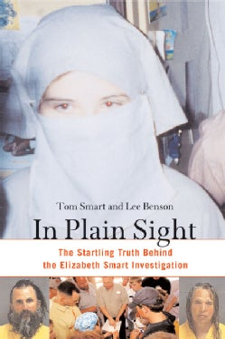 In Plain Sight: The Startling Truth Behind the Elizabeth Smart Investigation (Paperback)