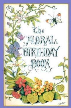 Floral Birthday Book: Flowers and Their Emblems (Hardcover)
