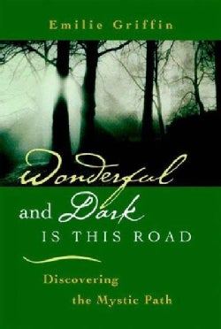 Wonderful and Dark Is This Road: Discovering the Mystic Path (Paperback)