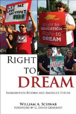 Right to Dream: Immigration Reform and America's Future (Paperback)
