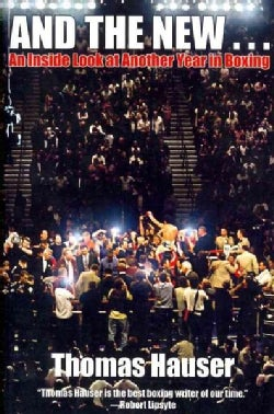 And the New...: An Inside Look at Another Year in Boxing (Paperback)