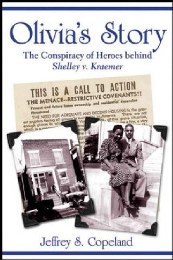 Olivia's Story: The Conspiracy of Heroes Behind Shelley v. Kraemer (Hardcover)