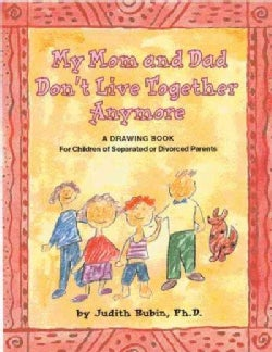 My Mom and Dad Don't Live Together Anymore: A Drawing Book for Children of Separated or Divorced Parents (Paperback)