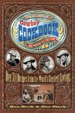 The All-American Cowboy Cookbook: Home Cooking on the Range (Paperback)