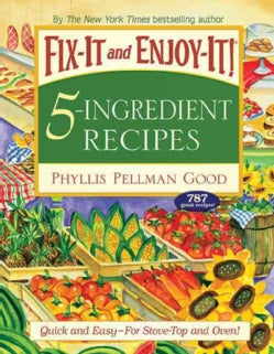 Fix-It and Enjoy-It! 5-Ingredient Recipes: Quick and Easy--for Stove-top and Oven! (Paperback)