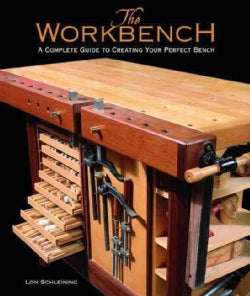 The Workbench: A Complete Guide to Creating Your Perfect Bench (Hardcover)