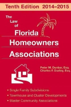 The Law of Florida Homeowners Associations 2014-2015: Single Family Subdivisions, Townhouse & Cluster Development... (Paperback)
