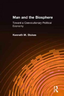 Man and the Biosphere: Toward a Coevolutionary Political Economy (Hardcover)