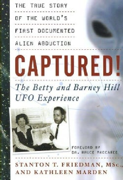 Captured! : the Betty and Barney Hill Ufo Experience: The True Story of the World's First Documented Alien Abduction (Paperback)