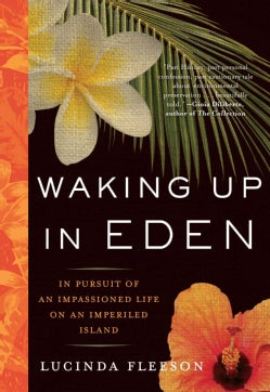 Waking Up in Eden: in Pursuit of an Impassioned LIfe on an Imperiled Island (Paperback)