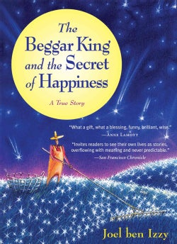 The Beggar King And the Secret of Happiness (Paperback)