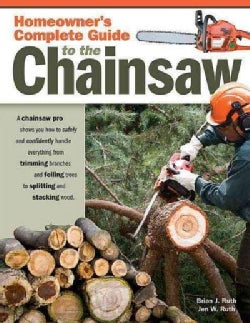 Homeowner's Complete Guide to the Chainsaw (Paperback)
