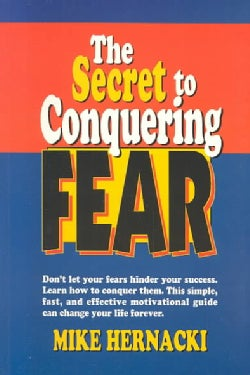 The Secret to Conquering Fear (Paperback)
