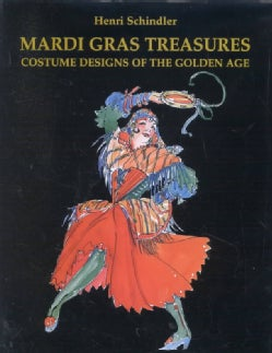 Mardi Gras Treasures: Costume Designs of the Golden Age (Hardcover)