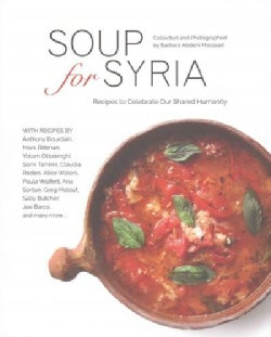 Soup for Syria: Recipes to Celebrate Our Shared Humanity (Hardcover)