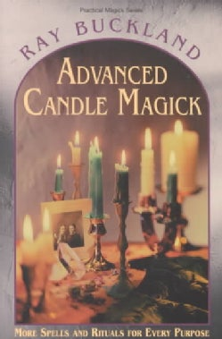 Advanced Candle Magick: More Spells and Rituals for Every Purpose (Paperback)