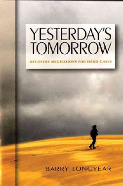 Yesterday's Tomorrow: Recovery Meditations for Hard Cases (Paperback)