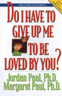 Do I Have to Give Up Me to Be Loved by You? (Paperback)