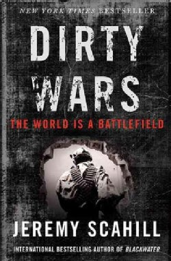 Dirty Wars: The World Is a Battlefield (Hardcover)