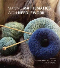 Making Mathematics With Needlework: Ten Papers and Ten Projects (Hardcover)