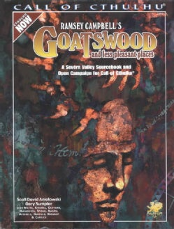 Ramsey Campbell's Goatswood and Less Pleasant Places: A Present Day Severn Valley Sourcebook and Campaign for Cal... (Paperback)