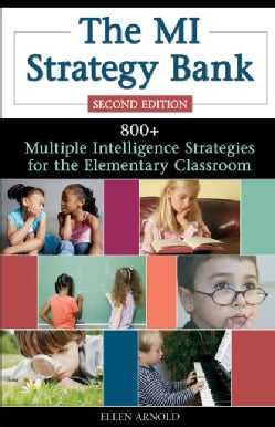 The Mi Strategy Bank: 800 + Multiple Intelligence Ideas for the Elementary Classroom (Paperback)