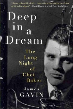 Deep in a Dream: The Long Night of Chet Baker (Paperback)