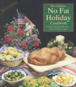 The Almost No-Fat Holiday Cookbook: Festive Vegetarian Recipes (Paperback)