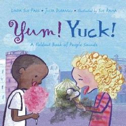 Yum! Yuck!: A Foldout Book Of People Sounds (Hardcover)