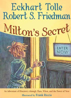 Milton's Secret: An Adventure of Discovery Through Then, When, and the Power of Now (Hardcover)
