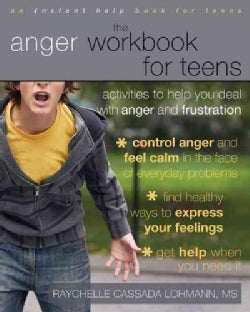 The Anger Workbook for Teens: Activities to Help You Deal With Anger and Frustration (Paperback)