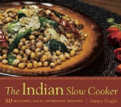 The Indian Slow Cooker: 50 Healthy, Easy, Authentic Recipes (Paperback)
