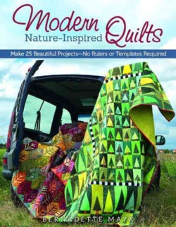 Modern Nature-Inspired Quilts: Make 25 Beautiful Projects - No Rulers or Templates Required (Paperback)