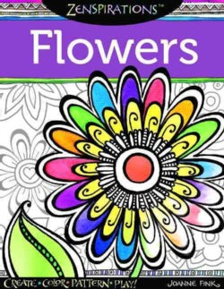 Zenspirations Flowers: Create, Color, Pattern, Play! (Paperback)