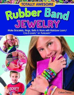Totally Awesome Rubber Band Jewelry (Paperback)