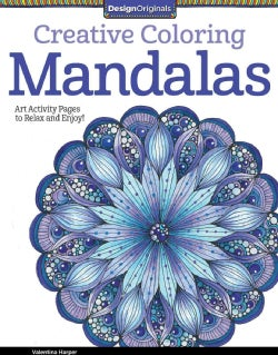 Creative Coloring Mandalas: Art Activity Pages to Relax and Enjoy! (Paperback)