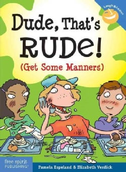 Dude, That's Rude!: (Get Some Manners) (Paperback)