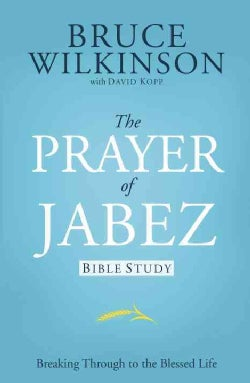 The Prayer of Jabez Bible Study: Breaking Through to the Blessed Life (Paperback)