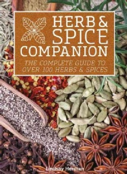 Herb & Spice Companion: The Complete Guide to over 100 Herbs & Spices (Paperback)