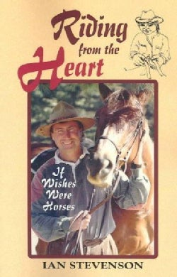 Riding from the Heart: If Wishes Were Horses (Paperback)
