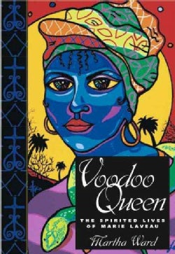 Voodoo Queen: The Spirited Lives of Marie Laveau (Hardcover)