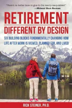 Retirement: Different by Design: Six Building Blocks Fundamentally Changing How Life After Work Is Viewed, Planne... (Paperback)