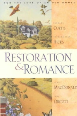 Restoration and Romance: For the Love of an Old House (Paperback)