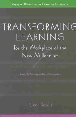 Transforming Learning for the Workplace of the New Millennium: Students and Workers As Critical Learners (Paperback)