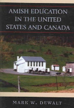 Amish Education in the United States And Canada (Hardcover)