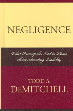 Negligence: What Principals Need to Know About Avoiding Liability (Hardcover)