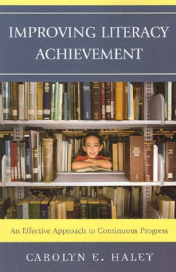 Improving Literacy Achievement: An Effective Approach to Continuous Progress (Paperback)