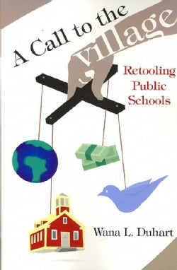 A Call to the Village: Retooling Public Schools (Paperback)