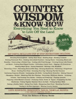 Country Wisdom &amp; Know-How: Everything You Need To Know to Live Off the Land (Paperback)