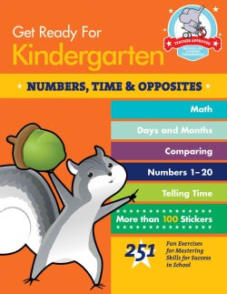 Get Ready for Kindergarten: Numbers, Time & Opposites (Paperback)